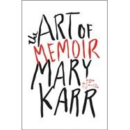 The Art of Memoir by Karr, Mary, 9780062223067
