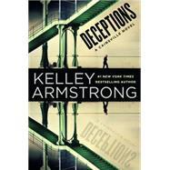 Deceptions A Cainsville Novel by Armstrong, Kelley, 9780525953067