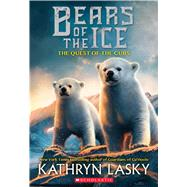 Bears of the Ice #1: The Quest of the Cubs by Lasky, Kathryn, 9780545683067