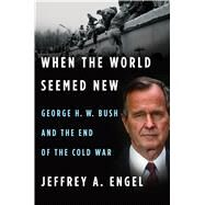 When the World Seemed New by Engel, Jeffrey A., 9780547423067