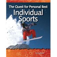 How Things Work the Quest for Personal Best: Individual Sports : Forces and Motion by Greathouse, Lisa, 9781433303067