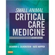 Small Animal Critical Care Medicine by Silverstein, Deborah C., 9781455703067