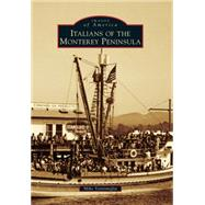 Italians of the Monterey Peninsula by Ventimiglia, Mike, 9781467133067