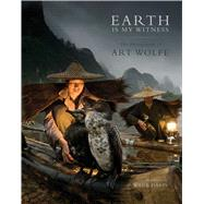 Earth Is My Witness The Photography of Art Wolfe by Wolfe, Art; Davis, Wade, 9781608873067