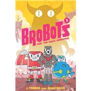 BroBots and the Kaiju Kerfuffle! by Torres, J.; Dove, Sean; Jones, James Lucas; Pallares, Bess, 9781620103067