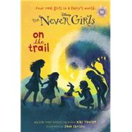 Never Girls #10: On the Trail (Disney: The Never Girls) by THORPE, KIKIRH DISNEY, 9780736433068