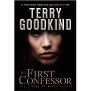 The First Confessor The Legend of Magda Searus by Goodkind, Terry, 9780765383068