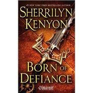 Born of Defiance by Kenyon, Sherrilyn, 9781250073068