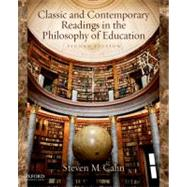 Classic and Contemporary Readings in the Philosophy of Education by Cahn, Steven M., 9780199783069