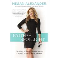 Faith in the Spotlight by Alexander, Megan, 9781501143069