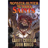 Saints by Correia, Larry; Ringo, John, 9781481483070