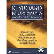 Keyboard Musicianship: Piano for Adults Book One Tenth Edition by Lyke, James; Caramia, Tony; Alexander, Reid; Haydon, Geoffrey; Chioldi, Ronald, 9781609043070
