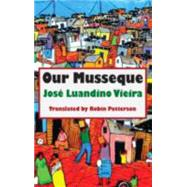 Our Musseque by Vieira, Jose Luandino; Patterson, Robin, 9781910213070