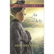 An Unlikely Love by Clark, Dorothy, 9780373283071