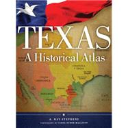Texas : A Historical Atlas by Stephens, A. Ray; Zuber-mallison, Carol, 9780806143071