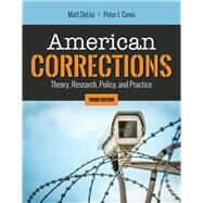 American Corrections Theory, Research, Policy, and Practice by DeLisi, Matt; Conis, Peter J., 9781284153071