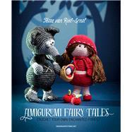 Amigurumi Fairy Tales by Van Riet-ernst, Tessa, 9789491643071
