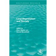 Land Degradation and Society by Blaikie; Piers, 9781138923072