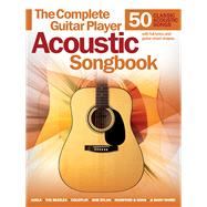 The Complete Guitar Player Acoustic Songbook by Hal Leonard Publishing Corporation, 9781495013072