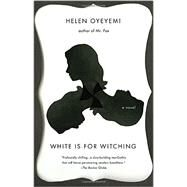 White is for Witching by Oyeyemi, Helen, 9781594633072