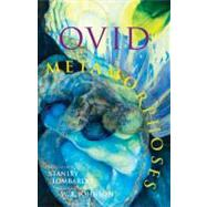 Metamorphoses by Ovid; Lombardo, Stanley; Johnson, W. R., 9781603843072