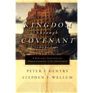 Kingdom Through Covenant by Gentry, Peter J.; Wellum, Stephen J., 9781433553073