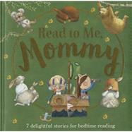 Read to Me, Mommy by Shields, Gillian; Shoshan, Beth; Rumble, Coral; Swirles, Rachel; McAllister, Angela, 9781474833073