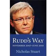 Rudd's Way : November 2007-June 2010 by Unknown, 9781921863073