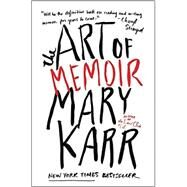 The Art of Memoir by Karr, Mary, 9780062223074