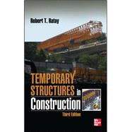 Temporary Structures in Construction, Third Edition by Ratay, Robert, 9780071753074