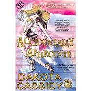 Accidentally Aphrodite by Cassidy, Dakota, 9781944003074