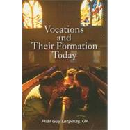 Vocations and Their Formation Today: Formation in the Religious Life: Call, Discernment, Adaptation by Lespinay, Guy, 9780818913075