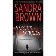 Smoke Screen A Novel by Brown, Sandra, 9781416563075