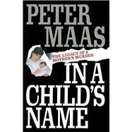 In a Child's Name by Maas, Peter, 9781501153075