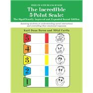 The Incredible 5-Point Scale: Assisting Students in Understanding Social Interactions and Controlling Their Emotional Responses by Buron, Kari Dunn; Curtis, Mitzi, 9781937473075