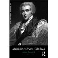 Archbishop Howley, 1828û1848 by Garrard,James, 9781138053076