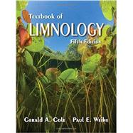 Textbook of Limnology by Cole, Gerard A.; Weihe, Paul E., 9781478623076