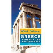 Rick Steves Greece: Athens & the Peloponnese by Steves, Rick, 9781631213076