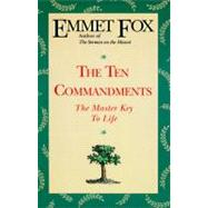 The Ten Commandments: The Master Key to Life by Fox, Emmet, 9780062503077