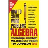 How to Solve Word Problems in Algebra, 2nd Edition by Johnson, Mildred; Johnson, Timothy, 9780071343077