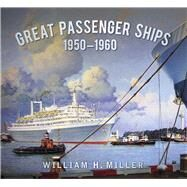 Great Passenger Ships 1950-60 by Miller, William, 9780750963077
