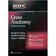 BRS Gross Anatomy by Chung, Kyung Won; Chung, Harold M.; Halliday, Nancy L., 9781451193077