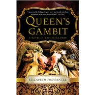 Queen's Gambit A Novel of Katherine Parr by Fremantle, Elizabeth, 9781476703077