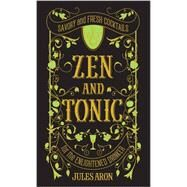 Zen and Tonic by Aron, Jules, 9781581573077