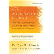 The Wounded Heart by Allender, Dan B., Pllc, 9781600063077