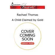 A Child Claimed by Gold by Thomas, Rachael, 9780373213078