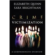 Crime Victimization by Quinn, Elizabeth; Brightman, Sara, 9781611633078