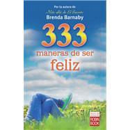 333 maneras de ser feliz by Barnaby, Brenda, 9788499173078