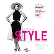 A Matter of Style Intimate Portraits of 10 Women Who Changed Fashion by Saltari, Paola; De Fabianis, Valeria Manferto; Molinari, Anna, 9788854413078