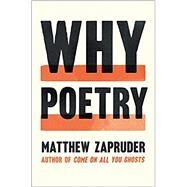 Why Poetry by Zapruder, Matthew, 9780062343079